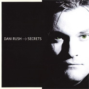 Dani Rush – Secrets