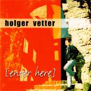 Holger Vetter – Enter Here